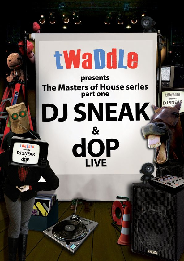 Twaddle presents 'The Masters Of House' Part 1: Dj Sneak, Dop - Flyer front