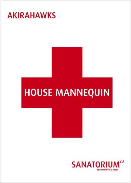 House Mannequin Mit Akirahawsk & Shingo Suwa - Flyer front