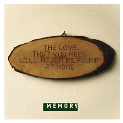 Memory - The Love That You Need Will Never Be Found At Home - Flyer front