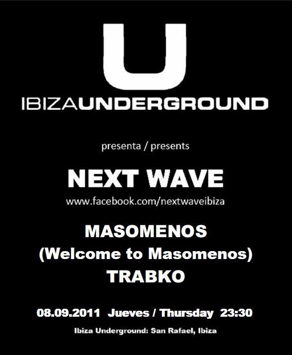 Ibiza Underground presents Next Wave with Masomenos & Trabko - Flyer front