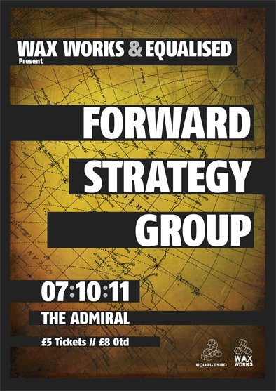 Wax Works & Equalised present Forward Strategy Group - Flyer front