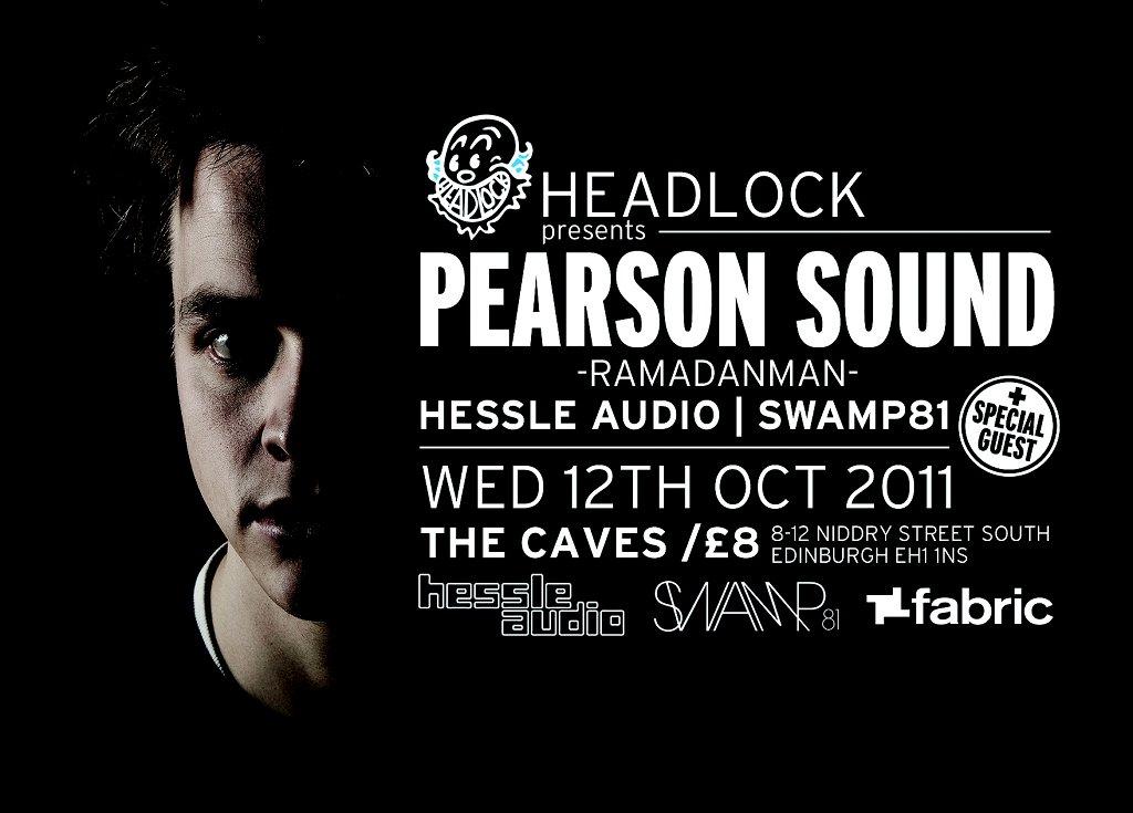 Headlock presents Pearson Sound/Ramadanman & Special Guest - Flyer front