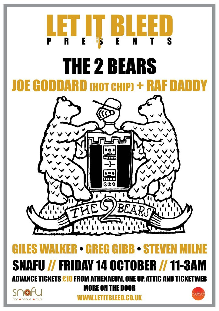 Let It Bleed presents The 2 Bears - Joe Goddard (Hot Chip) + Raf Daddy - Flyer front