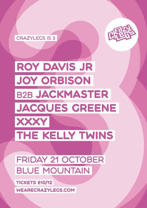 Crazylegs Is 3: Roy Davis Jr, Joy Orbison B2b Jackmaster, Jacques Greene - Flyer front