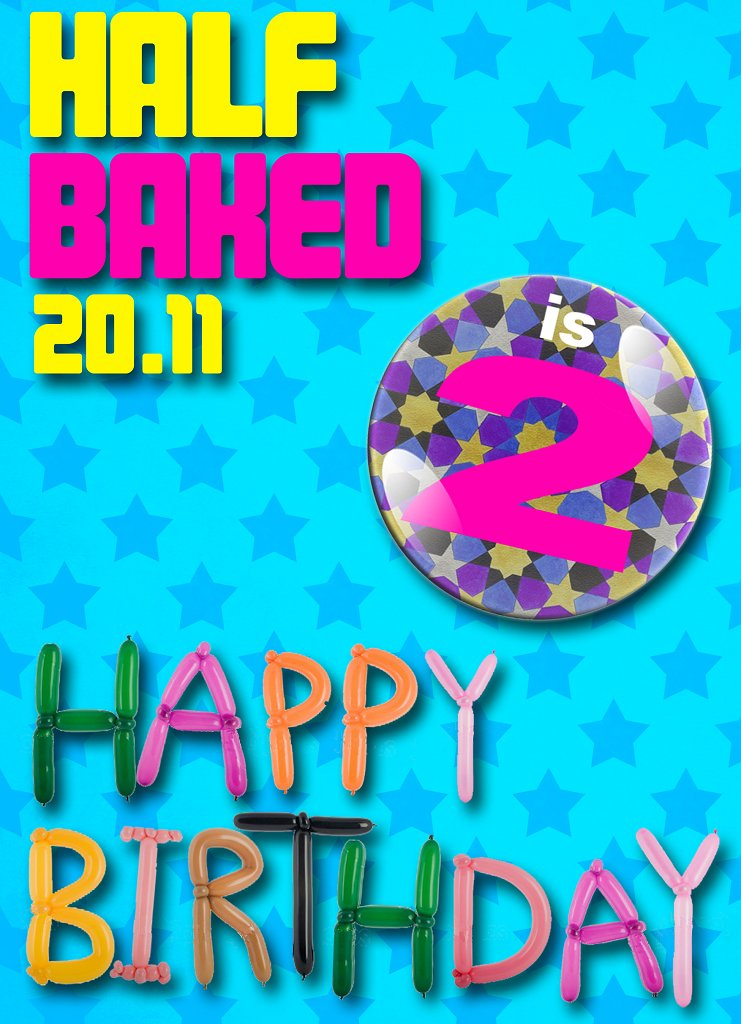 Half Baked 2nd Birthday with 14x Dj's - Special Guests In London - Flyer front