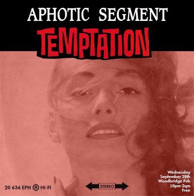 Aphotic Segment - Temptation Edition with Josh Dahlberg - Flyer front