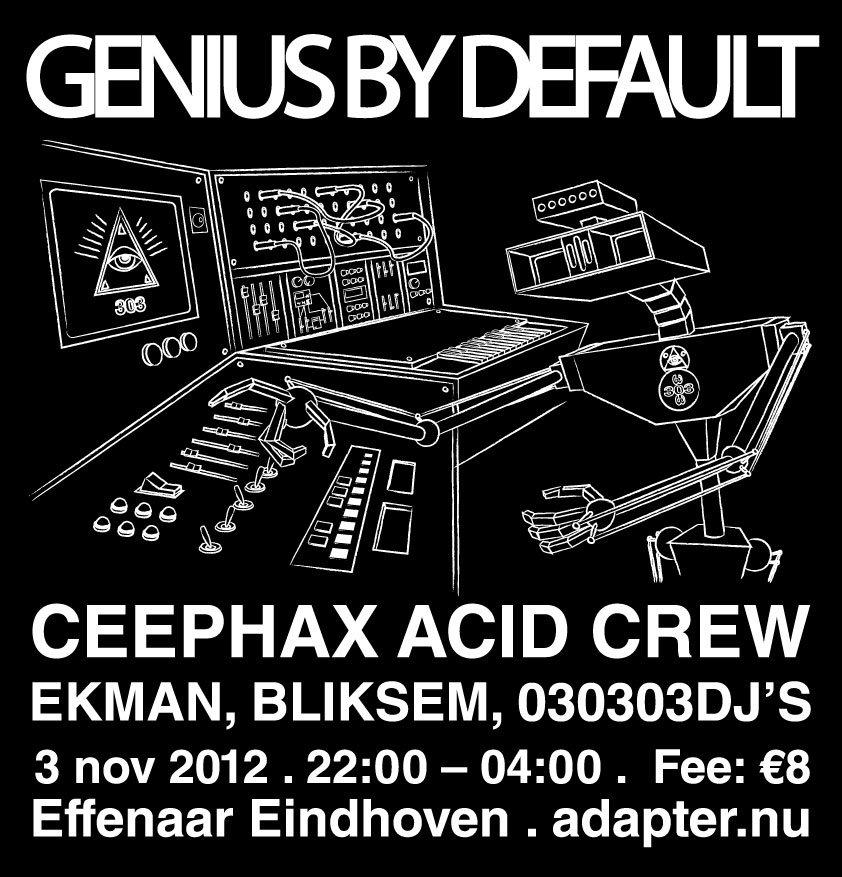 Genius By Default with Ceephax Acid Crew, Ekman & Bliksem - Flyer front