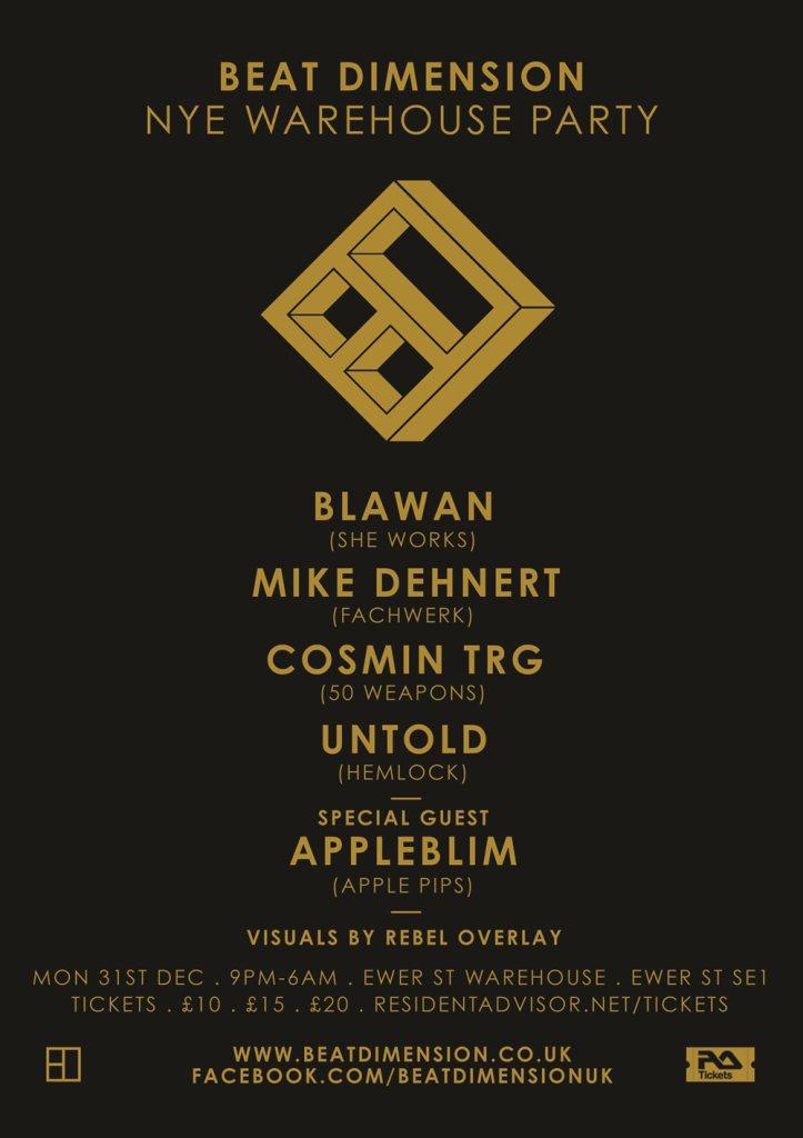 Beat Dimension NYE - Blawan, Mike Dehnert, Cosmin TRG, Untold + Special Guest - Appleblim - Flyer front