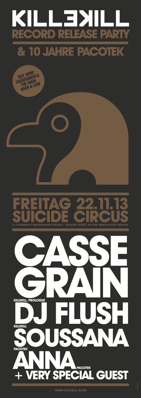 Killekill 015 Release Party & 10 Jahre Pacotek: Cassegrain, DJ Flush, Anna, Soussana - Flyer front