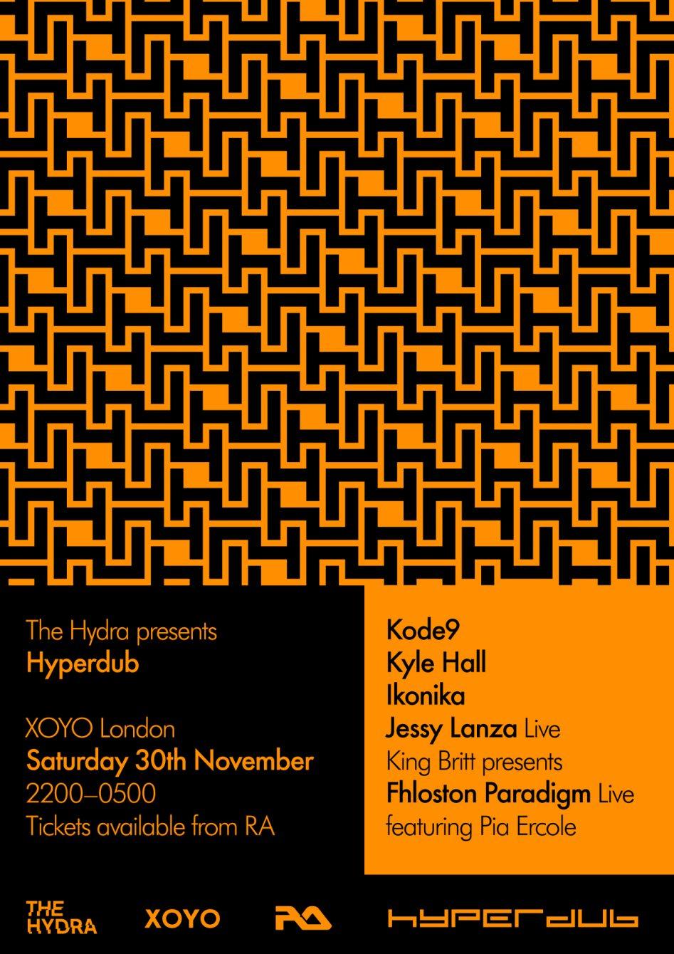 The Hydra: Hyperdub with Kode9, Kyle Hall, Ikonika, Fhloston Paradigm, Jessy Lanza - Flyer front