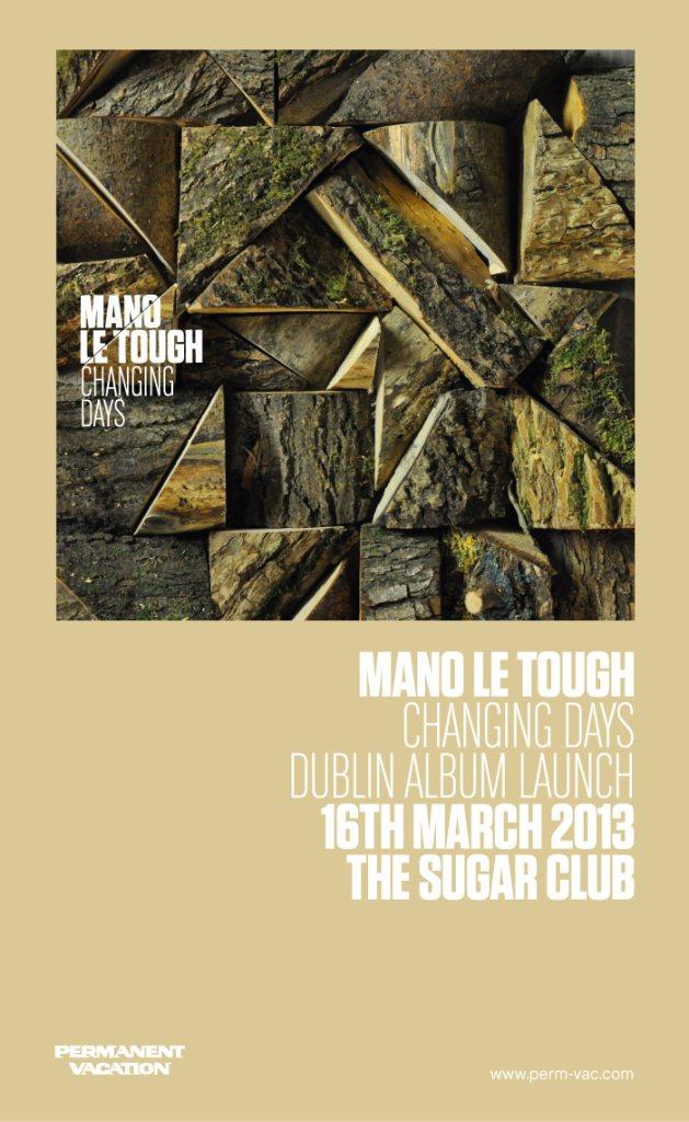 Nightflight present: 'Changing Days' Mano Le Tough's Album Tour - Flyer front