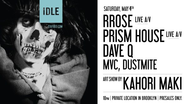 Idle 02: Rrose, Prism House, Dave Q & Special Guests - Flyer back
