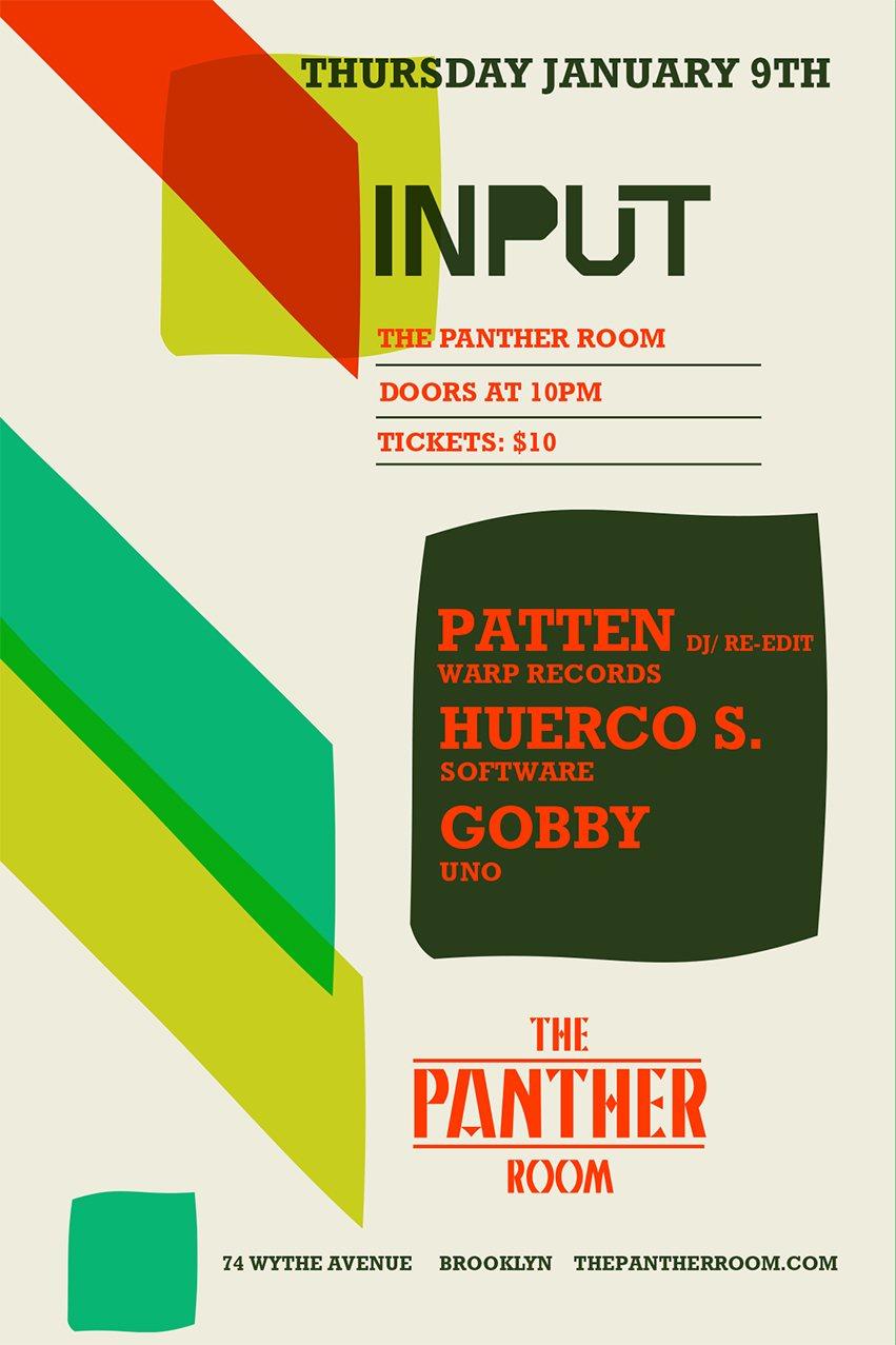 Input - Patten, Huerco S., Gobby - Flyer front