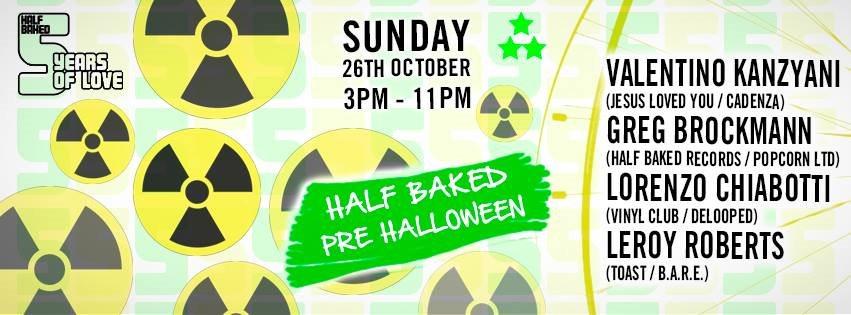 Half Baked Pre-Halloween with Valentino Kanzyani, Greg Brockmann, Leroy Roberts - Flyer front