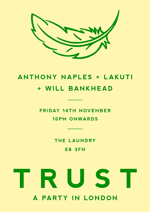 Trust with Anthony Naples + Lakuti + Will Bankhead - Flyer front