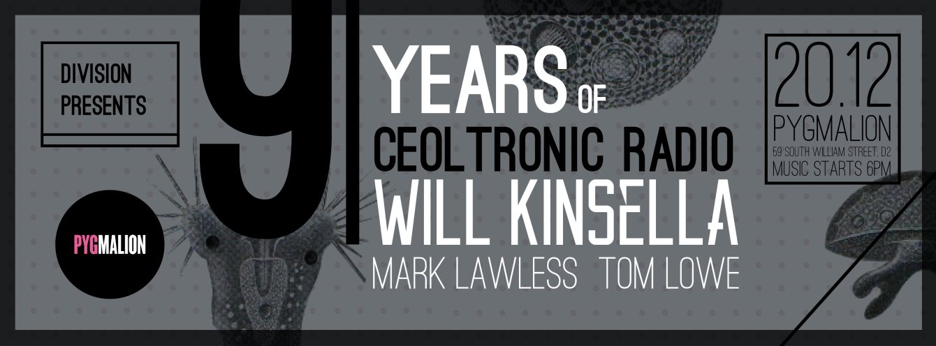 Division presents 9 Years of Ceoltronic Radio with Will Kinsella & Mark Lawless - Flyer front