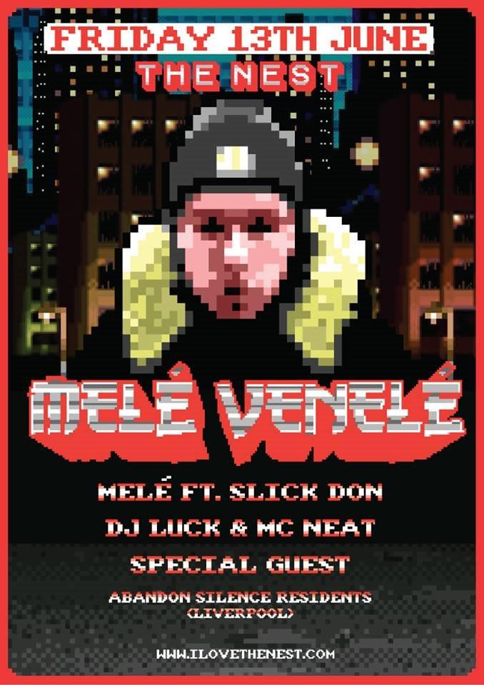 Melé FT. Slick Don + DJ Luck & MC Neat + Woz + Abandon Silence Residents - Flyer front
