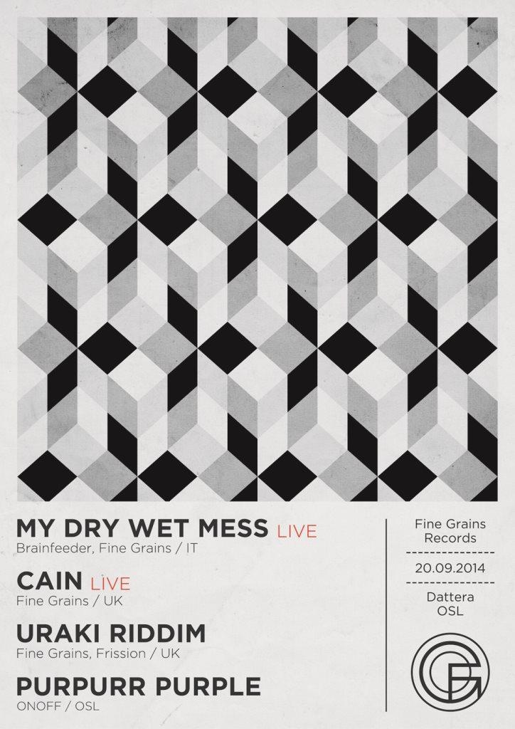 Fine Grains: My Dry Wet Mess [live], Cain [live], Uraki Riddim, Purple - Flyer front