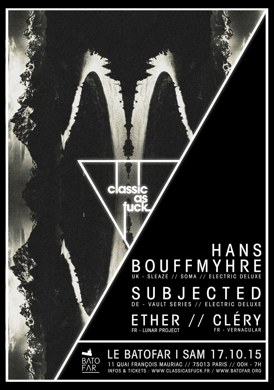 Classic As Fuck with Hans Bouffmyhre & Subjected - Flyer front
