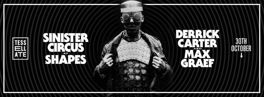 Tessellate - The Sinister Circus with Derrick Carter & Max Graef - Flyer front