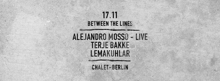 Between the Lines with Alejandro Mosso (Live), Terje Bakke, Lemakuhlar - Flyer front