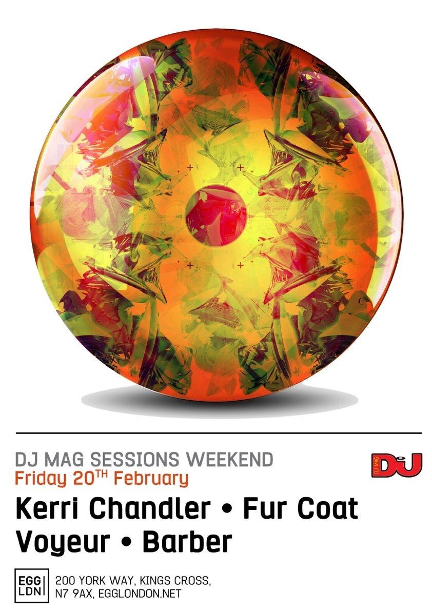 DJ MAG Sessions Weekend pt1: Kerri Chandler, Fur Coat, Voyeur, Barber - Flyer front