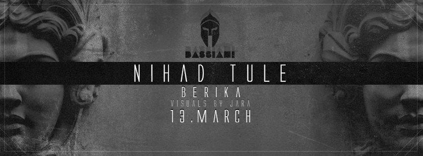 Bassiani: Nihad Tule - Flyer front
