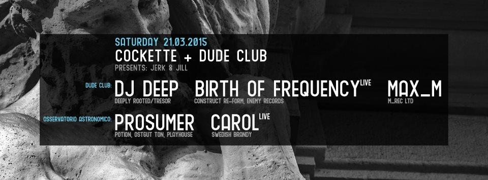 Cockette 'Jerk&jill': Prosumer + Dj Deep + Birth Of Frequency Live + Max M + Carol Live - Flyer front