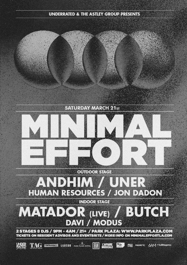 Minimal Effort with Matador, Butch, Andhim, and Uner at The Legendary Park Plaza - Flyer front