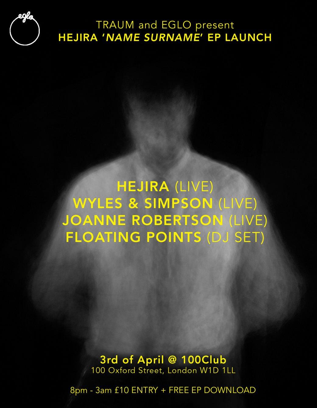 Traum + Eglo presents Hejira + Floating Points + Joanne Robertson + Wyles & Simpson - Flyer front