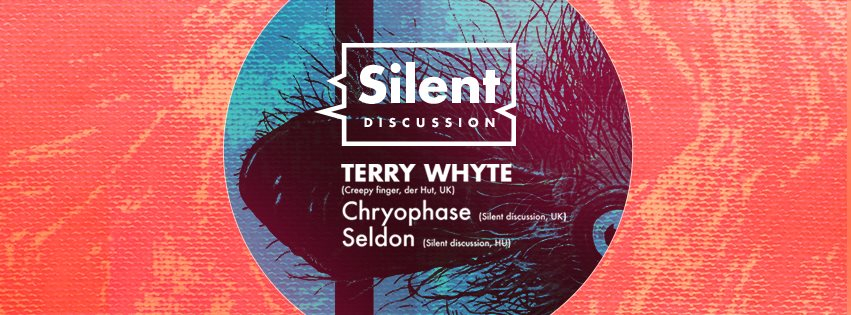Silent Discussion presents - Terry Whyte - Flyer back