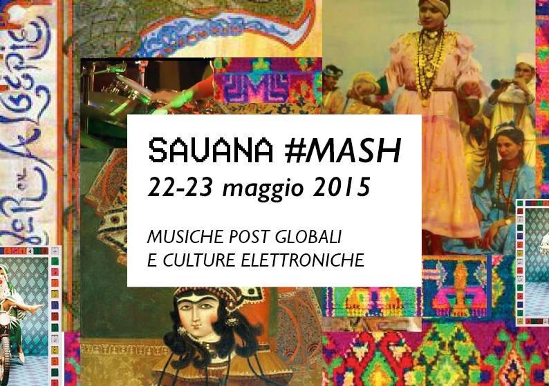 Savana #Mash: Post Global Music & Electronic Cultures - Flyer front