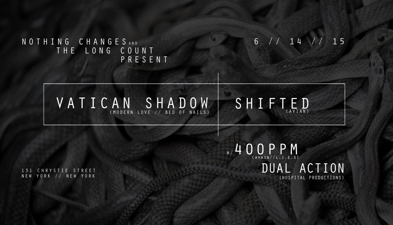 Nothing Changes X The Long Count present: Vatican Shadow & Shifted - Flyer front