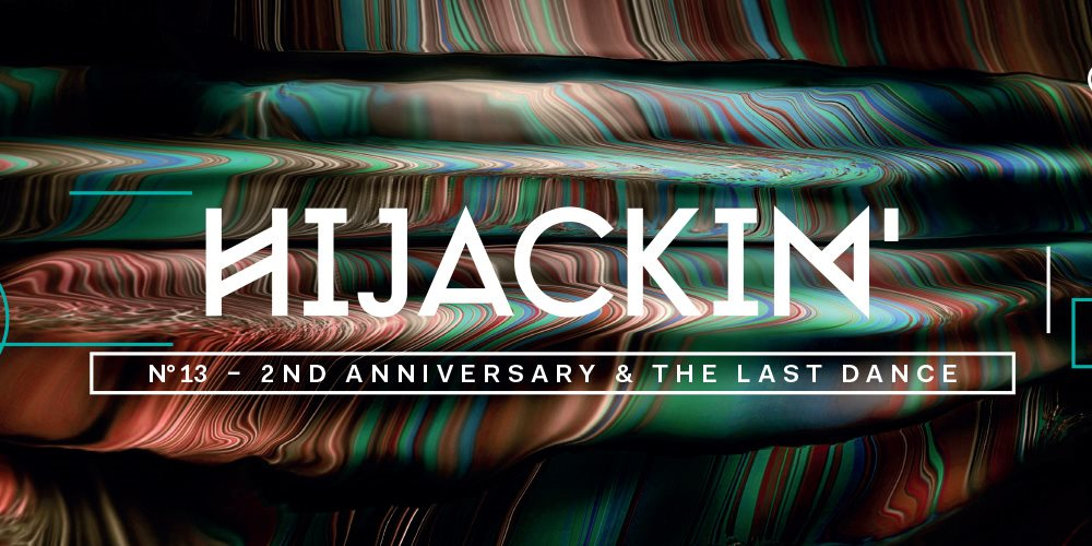 Hijackin - 2nd Anniversary & The Last Dance - Flyer front