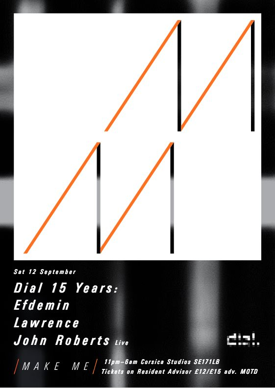 Make Me with Dial 15 Years - Efdemin, Lawrence & John Roberts (Live) - Flyer front