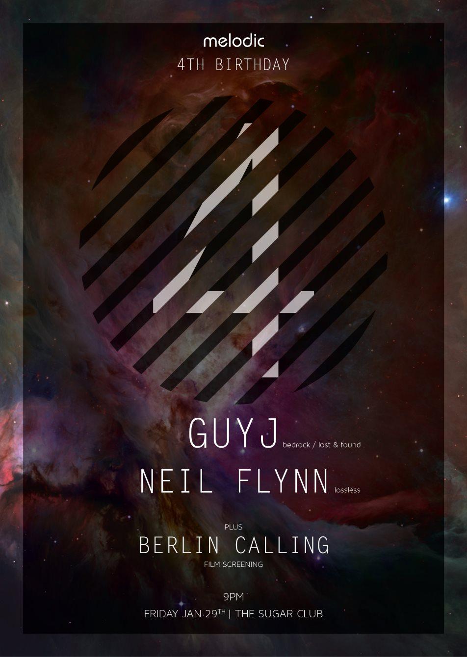 Melodic is 4: Guy J & Neil Flynn Plus Berlin Calling Film Screening - Flyer front