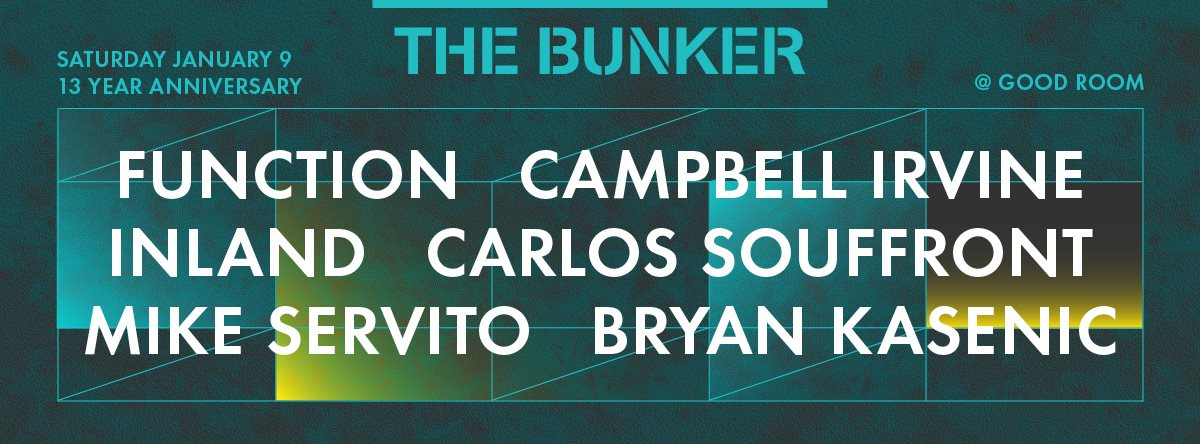 The Bunker 13 Year Anniversary: Function, Inland, Campbell Irvine, Souffront, Servito, Kasenic - Flyer front