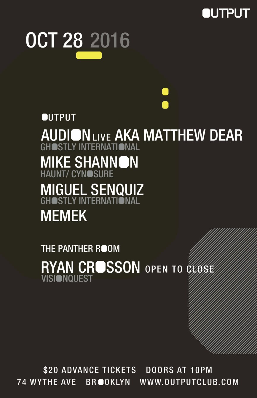 Audion (Live) aka Matthew Dear/ Mike Shannon at Output and Ryan Crosson in The Panther Room - Flyer back
