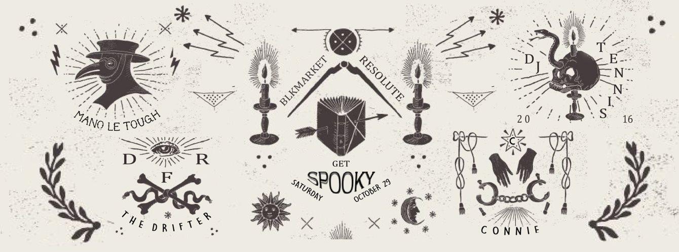 Blkmarket Membership & Resolute presents Get Spooky - Flyer front