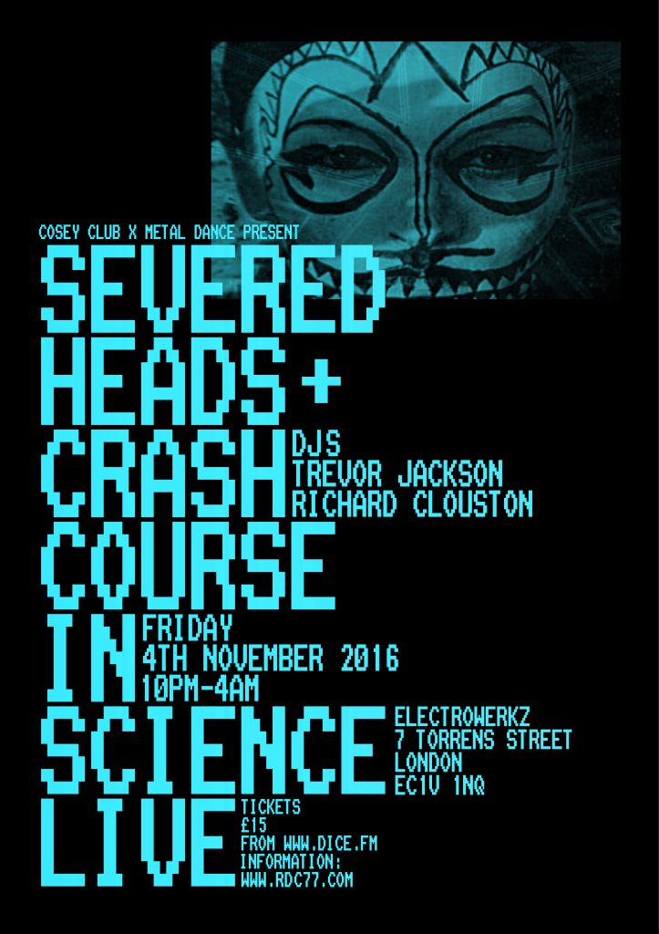 Cosey X Metal Dance present 'Severed Heads + Crash Course In Science' Live - Flyer front
