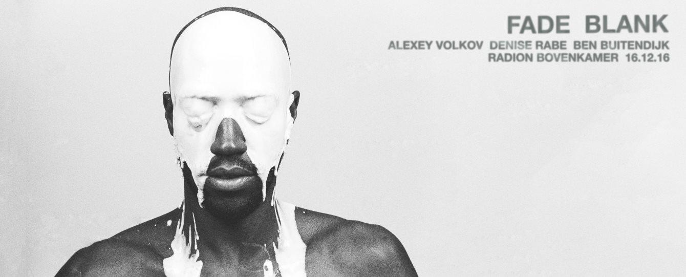 Fade Blank with Alexey Volkov, Denise Rabe & Ben Buitendijk - Flyer front