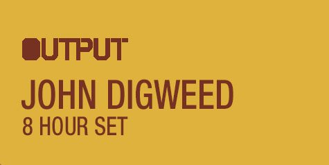 NYE - John Digweed (8 Hour Set)/ Naveen G at Output and Push The Night in The Panther Room - Flyer front