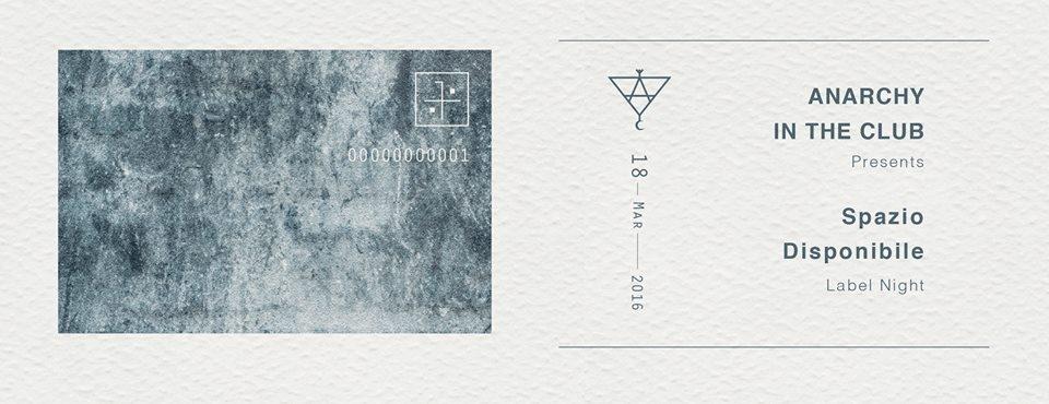 Anarchy IN The Club presents: Spazio Disponibile - Label Night - Flyer front