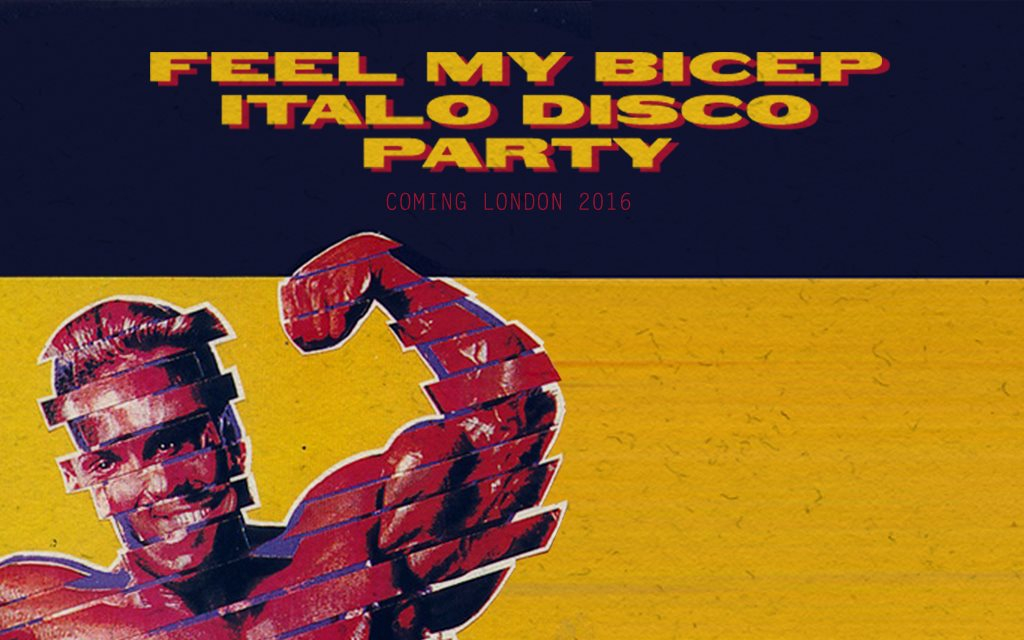 Feel My Bicep Italo Disco Party with Bicep, Jacques Renault & Bell Towers - Flyer front