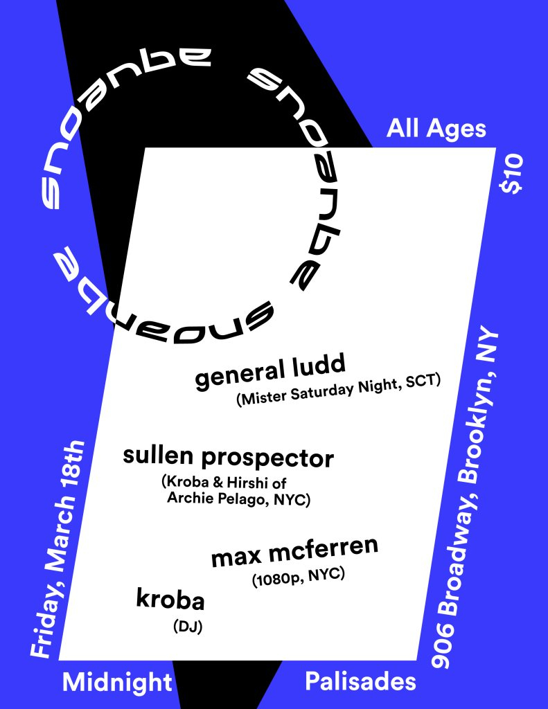 Aqueous with General Ludd & More - Flyer front