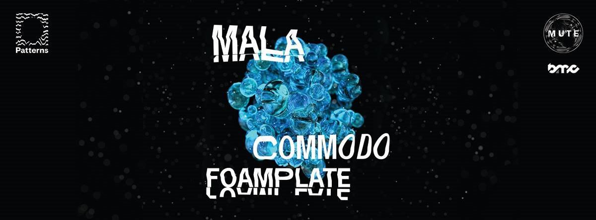 Mute Pres. Mala, Commodo & Foamplate - Flyer front