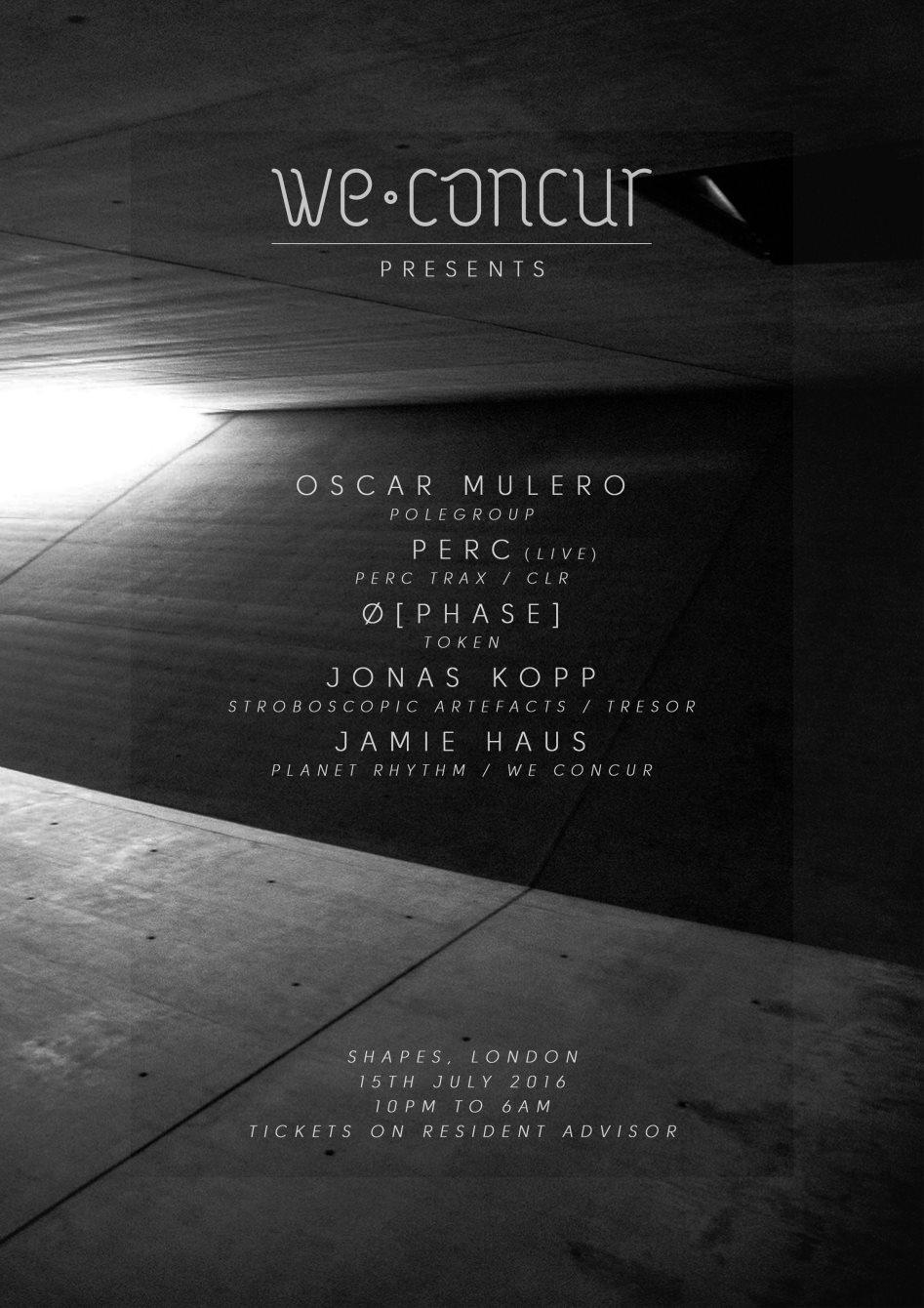 We Concur presents Oscar Mulero, Perc, Ø [Phase], Jonas Kopp, Jamie Haus - Flyer back