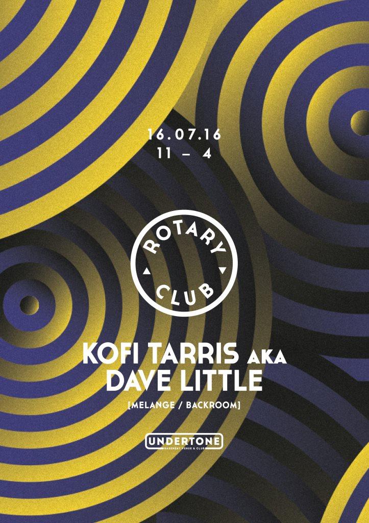 Rotary Club presents – Kofi Tarris aka Dave Little [Melange / Backroom] - Flyer front