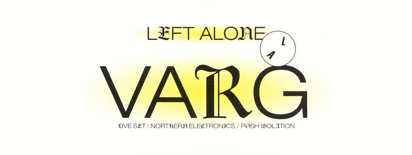 Left Alone: Varg (Live) & Collapsing Market - Flyer back