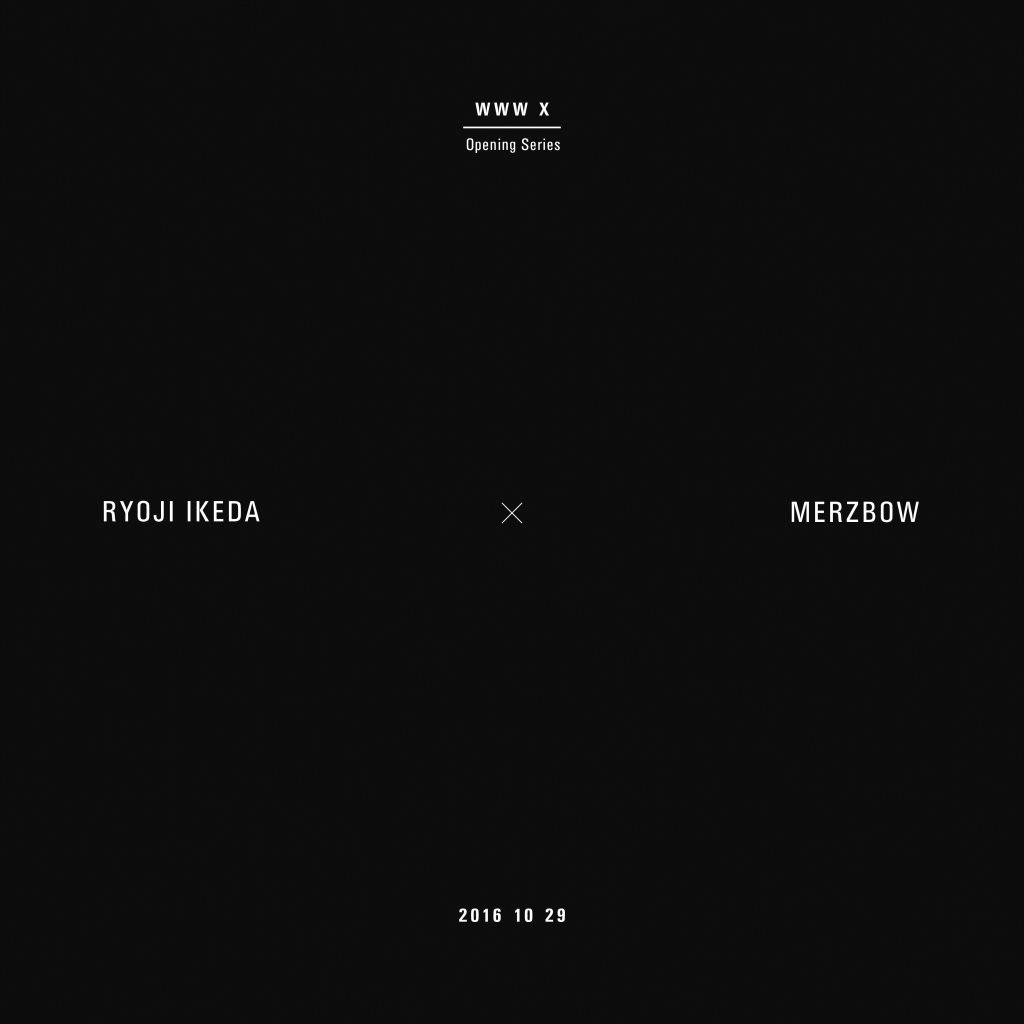 WWW X Opening Series Ryoji Ikeda × Merzbow - Flyer front